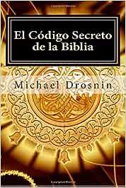 El codigo secreto de la biblia: Amazon.es: Drosnin