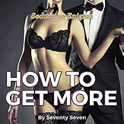 How to Get More