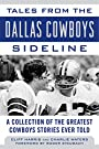 Tales from the Dallas Cowboys Sideline: Reminiscences of the Cowboys Glory Years (Tales from the Team)
