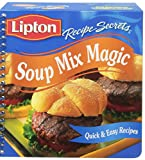 Lipton Soup Mix Magic (Recipe Secrets, Quick and Easy Recipes)