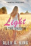 Light is the Shadow (Women of Greece Book 4)