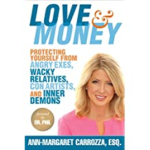 Love & Money: Protecting Yourself from Angry Exes, Wacky Relatives, Con Artists, and Inner Demons