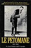 Le Petomane, 1857-1945: a Tribute to the Unique Act Which Shook and Shattered the Moulin Rouge
