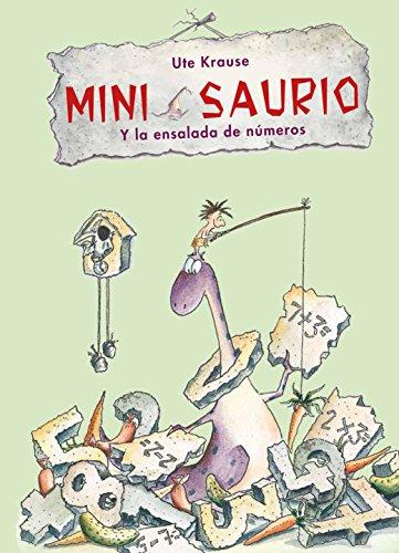 Mini Saurio y la ensalada de números / Mini Saurus and the Number Salad (Spanish Edition)