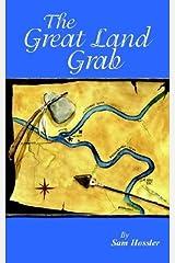 The Great Land Grab by Hossler, Sam (2007) Paperback Paperback