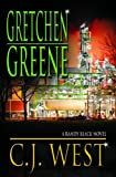 Gretchen Greene, C. J. West, 0976778831