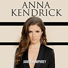 Anna Kendrick Audiobook by Janice Humphrey Narrated by Monica Reed