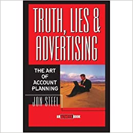 Amazon.in: Buy Truth, Lies & Advertising: The Art Of Account Planning Book  Online at Low Prices in India | Truth, Lies & Advertising: The Art Of Account  Planning Reviews & Ratings
