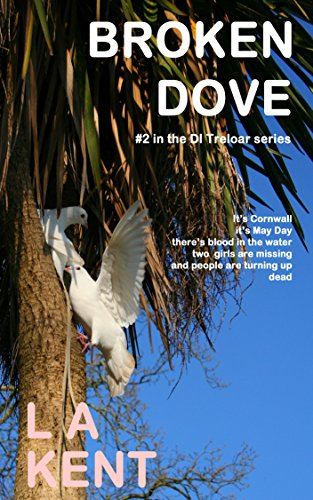 Book: Broken Dove (D I Treloar Book 2) by LA Kent