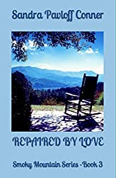 REPAIRED BY LOVE: Smoky Mountain Series - Book 3 (The Smoky Mountain Series)
