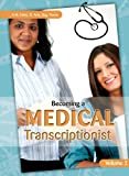 Becoming a Medical Transcriptionist, Volume 2