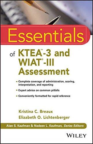 Essentials Of KTEA-3 And WIAT-III Assessment (Essentials Of Psychological Assessment)