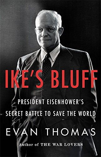 Ike's Rough: President Eisenhower's Secret Battle to Save the World