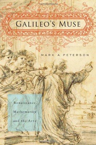 Galileo's Muse: Renaissance Mathematics and the Arts