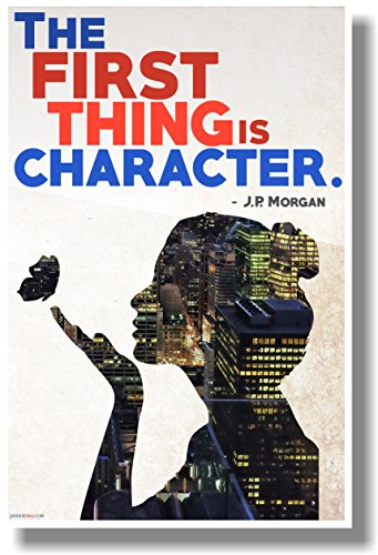 Character Education Poster (The First Thing Is Character - J.P. Morgan - NEW Motivational Poster)