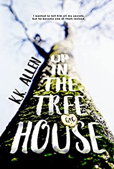 Up in the Treehouse: A Novel by [Allen, K.K.]