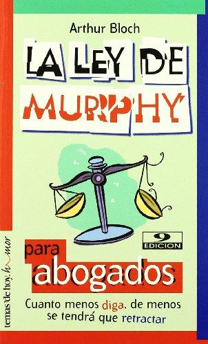 La Ley de Murphy Para Abogados (Spanish Edition) (La Ley De Murphy)