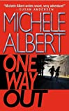 One Way Out by Michele Albert front cover