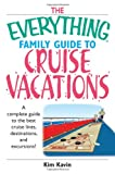 Family Guide to Cruise Vacations, Kim Kavin, 1593374283