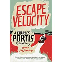 Escape Velocity by Charles Portis (2013-08-27)