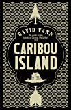 Front cover for the book Caribou Island by David Vann
