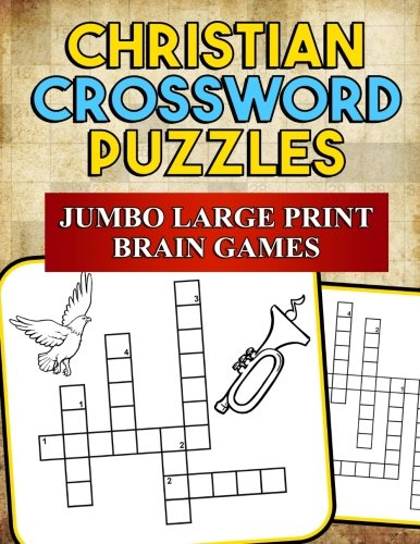 Christian Crossword Puzzles: Jumbo Large Print Brain Games: Inspirational Scripture and Bible Inspired Crosswords (Bible Activity Books) (Volume 2)
