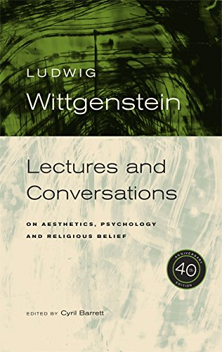 Wittgenstein – Lectures and Conversations on Aesthetics, Psychology and Religious Belief 40th Anniversary Edition