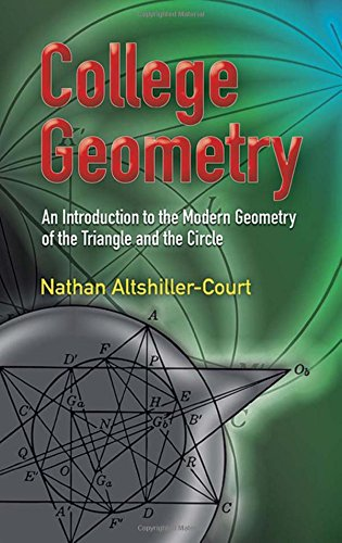 College Geometry: An Introduction to the Modern Geometry of the Triangle and the Circle (Dover Books on Mathematics)