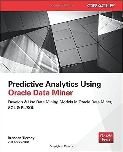Predictive Analytics Using Oracle Data Miner: Develop & Use