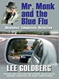 Mr. Monk and the Blue Flu, Lee Goldberg, 0786295481