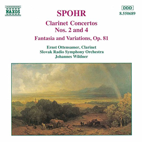 Spohr Clarinet Concerto - Spohr: Clarinet Concertos Nos. 2 and 4 / Fantasia, Op. 81