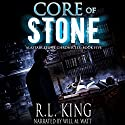 Core of Stone: Alastair Stone Chronicles, Book 5 Audiobook by R. L. King Narrated by Will M. Watt