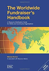 The Worldwide Fundraiser's Handbook: A Resource Mobilisation Guide for NHOS and Community Organisations