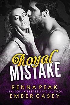 Royal Mistake by [Peak, Renna, Casey, Ember]