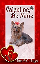 Valentino, Be Mine (A Yorkie Valentine)