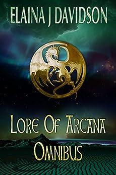 Lore of Arcana Omnibus by [Davidson, Elaina J.]