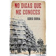 No digas que me conoces (Spanish Edition)