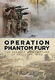 Operation Phantom Fury: The Assault and Capture of Fallujah, Iraq