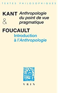 Anthropologie Du Point de Vue Pragmatique Introduction a lAnthropologie (Biblio Textes Philosophiques)