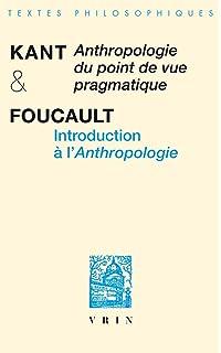 Anthropologie Du Point de Vue Pragmatique Introduction a lAnthropologie (Biblio Textes Philosophiques)