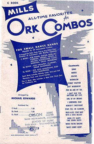 C Book of Mills All-Time Favorites for Ork-Combos for Small Dance Bands: Piano, Guitar, Bass, Accordion, Organ, Violin, C Saxophone, Flute, Bassoon, Cello, Trombone Bass Big Band Saxophone