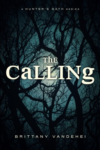 The Calling: A Hunter's Oath (Volume 1) ebook