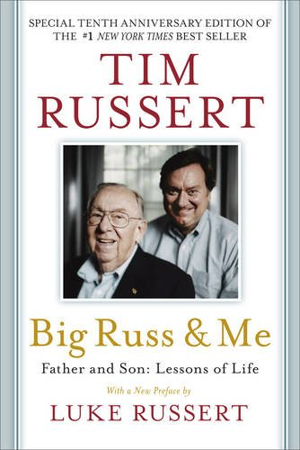 Big Russ And Me by Tim Russert