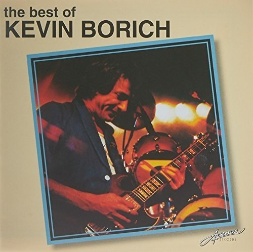 Kevin Borich - The Best Of ...