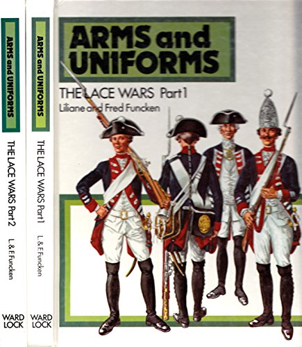 Arms and Uniforms - The Lace Wars
