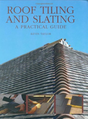(Roof Tiling and Slating: A Practical Guide)