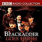 Blackadder Goes Forth Radio/TV von Richard Curtis, Ben Elton Gesprochen von: Rowan Atkinson, Tony Robinson, Full Cast