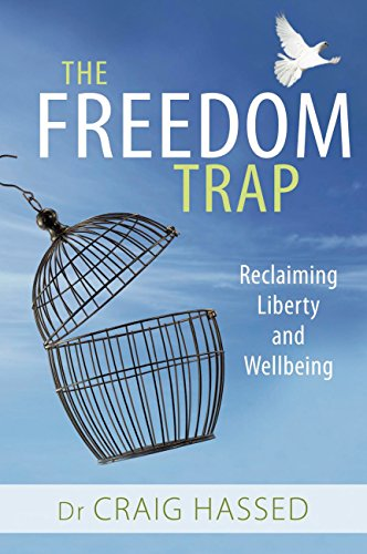 The Freedom Trap: Reclaiming Liberty and ()