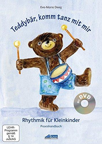 Teddybär, komm tanz mit mir - Praxishandbuch inkl. DVD: Rhythmik für Kleinkinder