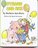 Ruthann and Her Pig, Barbara Ann Porte, 0531058255